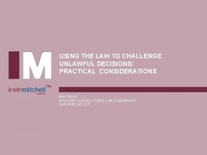 USING THE LAW TO CHALLENGE UNLAWFUL DECISIONS PRACTICAL