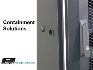 Containment Solutions Cooling Efficiency Solutions Passive Thermal Containment
