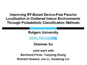 Improving RFBased DeviceFree Passive Localization In Cluttered Indoor