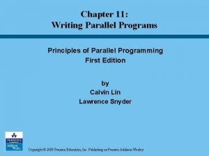 Chapter 11 Writing Parallel Programs Principles of Parallel