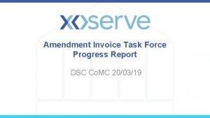 Amendment Invoice Task Force Progress Report DSC Co