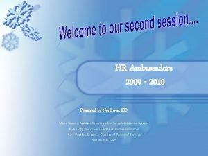 HR Ambassadors 2009 2010 Presented by Northwest ISD