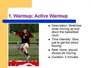 1 Warmup Active Warmup l l Description Stretches