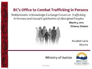 BCs Office to Combat Trafficking in Persons Wahkotowin