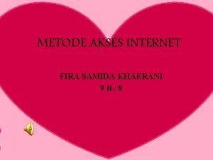 METODE AKSES INTERNET FIRA SAMIDA KHAERANI 9 B8