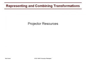 Representing and Combining Transformations Projector Resources Beta Version