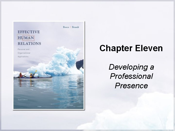 Chapter Eleven Developing a Professional Presence Professional Presence