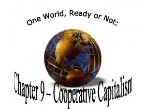 COOPERATIVE CAPITALISM The future often seems improbable until