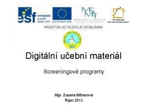 Digitln uebn materil Screeningov programy Mgr Zuzana Bittnerov