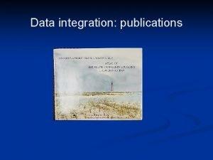 Data integration publications Data integration publications Data integration