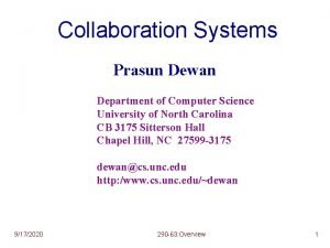 Collaboration Systems Prasun Dewan Department of Computer Science
