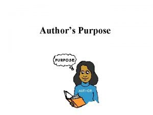 Authors Purpose What is the purpose Did you