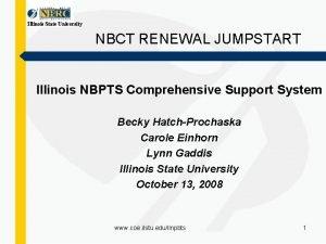 Illinois State University NBCT RENEWAL JUMPSTART Illinois NBPTS