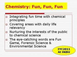 Chemistry Fun Fun o o Integrating fun time