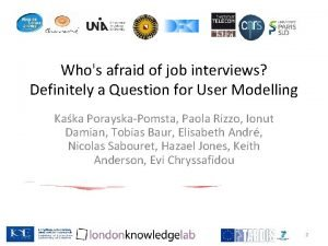 Whos afraid of job interviews Definitely a Question