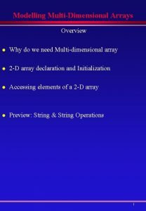 Modelling MultiDimensional Arrays Overview l Why do we