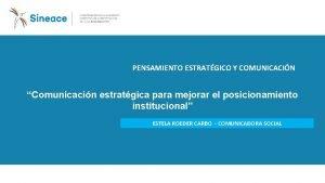 PENSAMIENTO ESTRATGICO Y COMUNICACIN Comunicacin estratgica para mejorar