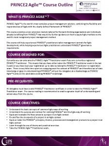 PRINCE 2 Agile Course Outline WHAT IS PRINCE