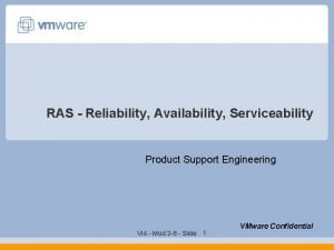 RAS Reliability Availability Serviceability Product Support Engineering VI