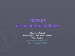 Moteurs de recherche fdre Florence Galand Bibliothque ChevaleretJussieu