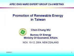 APEC EWG NRE EXPERT GROUP 23 rd MEETING