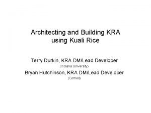 Architecting and Building KRA using Kuali Rice Terry