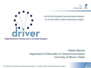 4 th UNICA Scholarly Communication Seminar 15 16