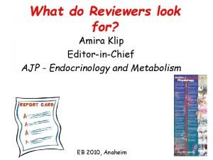 What do Reviewers look for Amira Klip EditorinChief