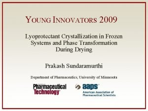 YOUNG INNOVATORS 2009 Lyoprotectant Crystallization in Frozen Systems