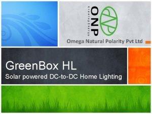 Omega Natural Polarity Pvt Ltd Green Box HL