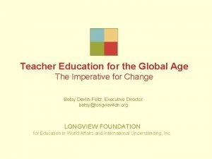 Teacher Education for the Global Age The Imperative