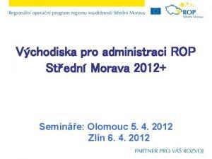 Vchodiska pro administraci ROP Stedn Morava 2012 Semine