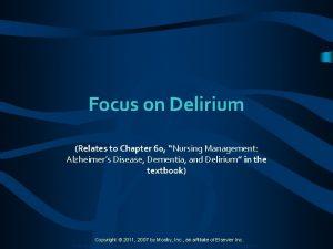 Focus on Delirium Relates to Chapter 60 Nursing