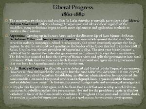 Liberal Progress 1860 1880 The numerous revolutions and