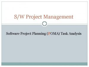 SW Project Management Software Project Planning POMA Task