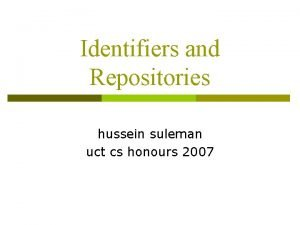 Identifiers and Repositories hussein suleman uct cs honours