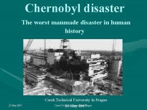 Chernobyl disaster The worst manmade disaster in human