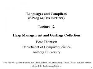 Languages and Compilers SProg og Oversttere Lecture 12