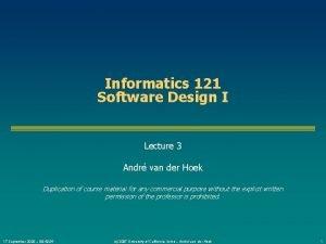 Informatics 121 Software Design I Lecture 3 Andr