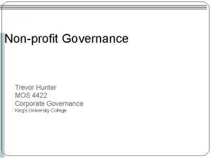 Nonprofit Governance Trevor Hunter MOS 4422 Corporate Governance