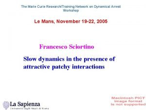 The Marie Curie ResearchTraining Network on Dynamical Arrest