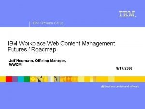 IBM Software Group IBM Workplace Web Content Management