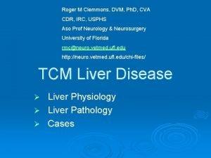 Roger M Clemmons DVM Ph D CVA CDR