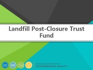 Landfill PostClosure Trust Fund Landfill PostClosure Trust Fund