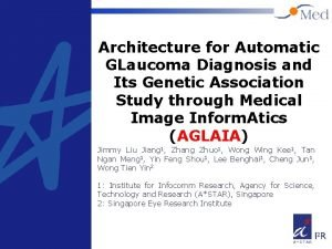 Architecture for Automatic GLaucoma Diagnosis and Its Genetic