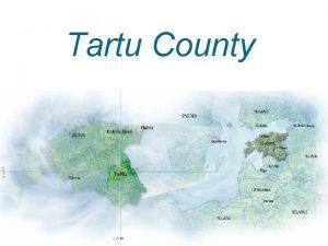 Tartu County Tartu County 3000 sq km 150