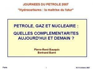 JOURNEES DU PETROLE 2007 Hydrocarbures la maitrise du