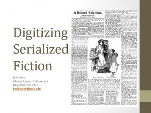 Digitizing Serialized Fiction Kirk Hess Library Research Showcase