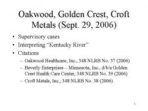 Oakwood Golden Crest Croft Metals Sept 29 2006