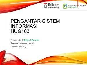 PENGANTAR SISTEM INFORMASI HUG 103 Program Studi Sistem